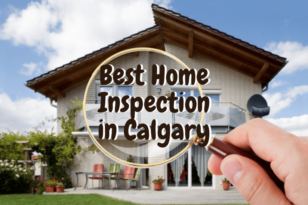 Best Home Inspection in Calgary