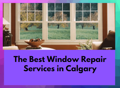 Best Window Repair Services in Calgary