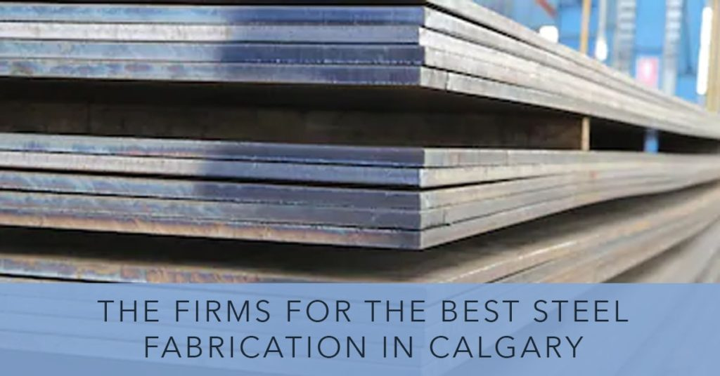 Best Steel Fabrication in Calgary