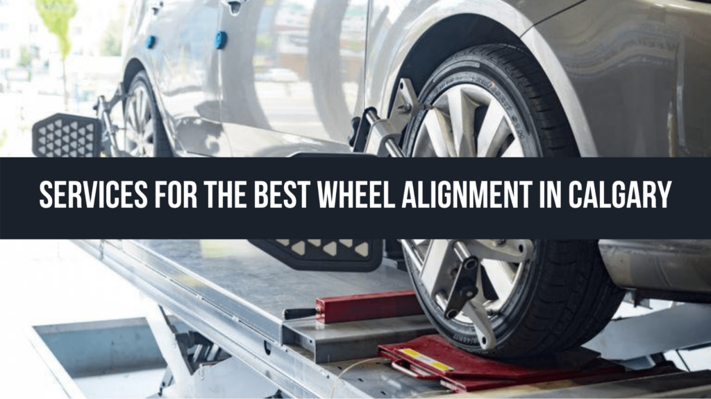 Best Wheel Alignment in Calgary