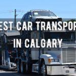 Best Car Transport in Calgary