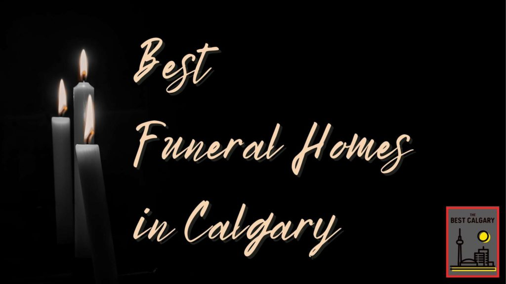 Best Funeral Homes in Calgary
