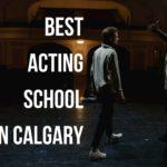 Best Acting School in Calgary