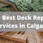 Best Deck Repair Services in Calgary
